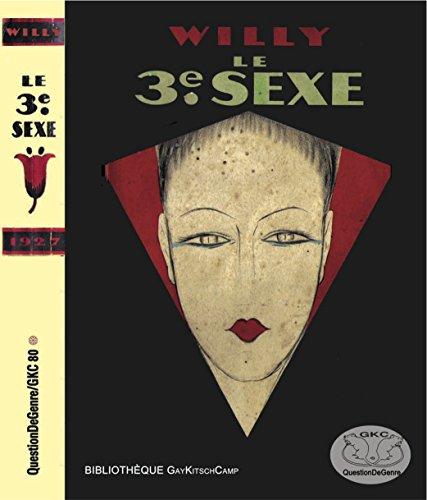 Willy. Le Troisième sexe. Introduction de Louis Estève