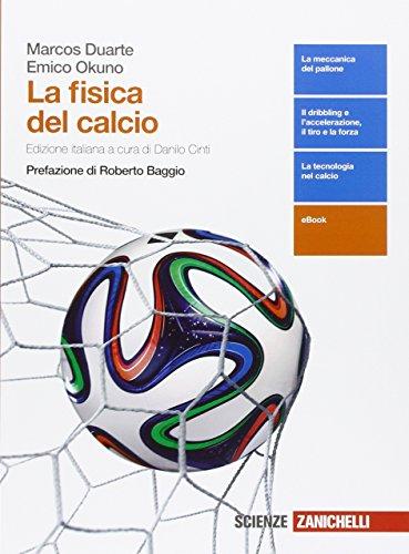 La fisica del calcio. Per le Scuole superiori. Con e-book. Con espansione online