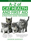 A-Z of Cat Health and First Aid: A Practical Guide for Owners