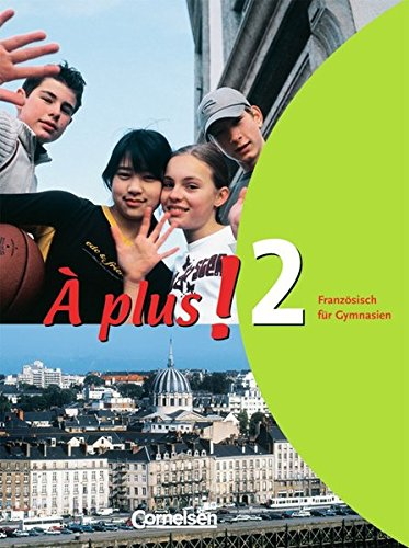 À plus ! - Ausgabe 2004 / Band 2 - Schülerbuch,