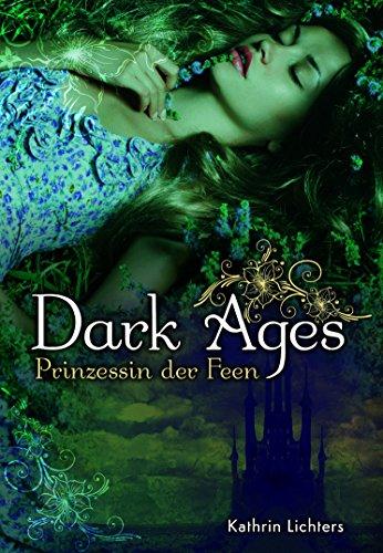 Dark Ages: Prinzessin der Feen von [Lichters, Kathrin]