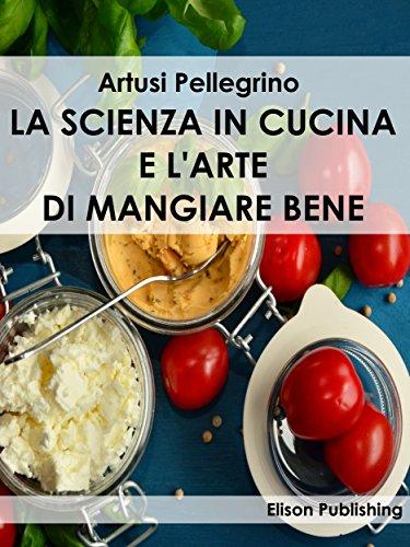 la-scienza-in-cucina-e-larte-di-mangiare-bene