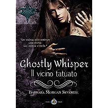 """Ghostly Whisper """"Il vicino tatuato"""""""