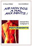 Image de Aïe, mon dos a mal aux dents !: Comment être soulagé par la posturo