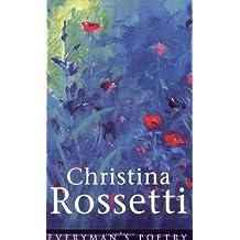 Christina Rossetti: Everyman's Poetry