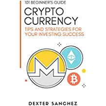 Cryptocurrency: Tips & Strategies For Your Investing Success  - Introduction To Cryptocurrency, Bitcoin & Blockchain (English Edition)