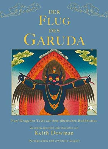 Der Flug des Garuda: Fünf Dzogchen-Texte aus dem tibetischen Buddhismus (Klassiker wiederaufgelegt)