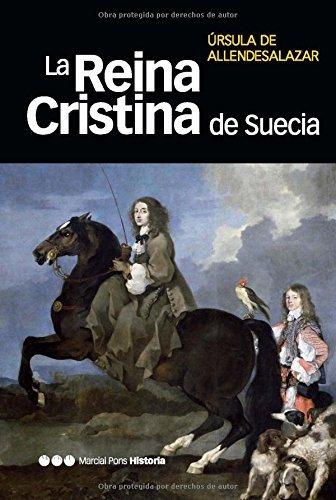La Reina Cristina de Suecia (Memorias y biogrfías) por Úrsula de Allendesalazar