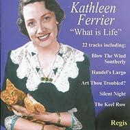 Kathleen Ferrier: What Is Life?