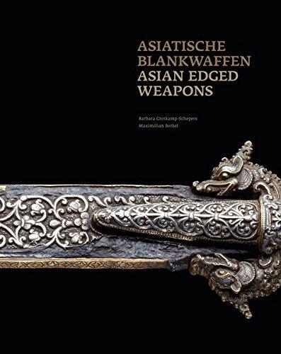 Asiatische Blankwaffen: Bestandskatalog der asiatischen Blankwaffen im Deutschen Klingenmuseum Solingen (Solingen Deutsche Messer)