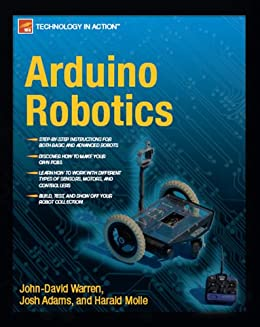 Arduino Robotics (Technology in Action) by [Warren, John-David, Josh Adams, Harald Molle]