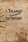 l'Islande Journal de Voyage: 6x9 Carnet de voyage I Journal de voyage avec instructions, Checklists et Bucketlists, cadeau parfait pour votre séjour à l'Islande et pour chaque voyageur.