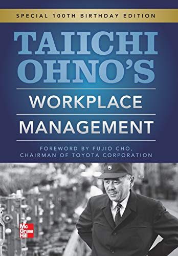 Taiichi Ohno's Workplace Management: Special 100th Birthday Edition - Management Engineering Civil