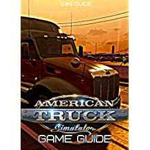 American Truck Simulator Game Guide (English Edition)
