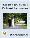 Image de The Non-Jew's Guide to Jewish Ceremonies (English Edition)