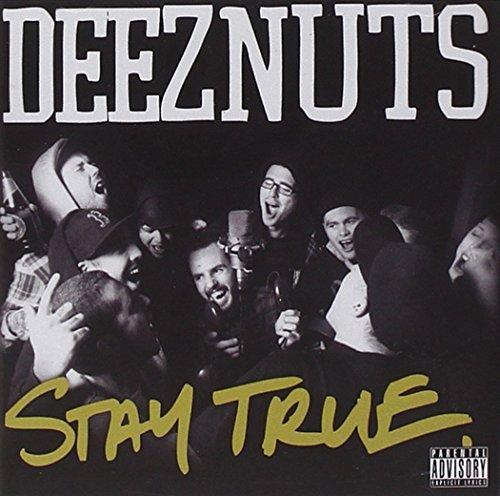 Stay True by DEEZ NUTS (2015-08-03)