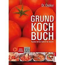 Grundkochbuch: Kochen lernen Schritt für Schritt (Grundkochbücher)