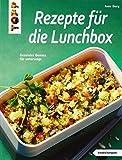 Rezepte für die Lunchbox (kreativ.kompakt): Gesunder Genuss für unterwegs