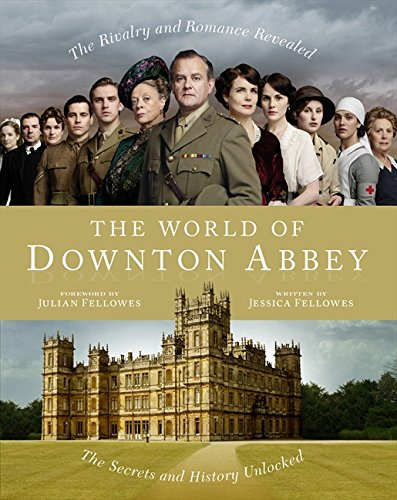The World of Downton Abbey por Jessica Fellowes
