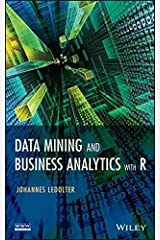 Data Mining and Business Analytics with R by Johannes Ledolter (2013-06-28) Hardcover