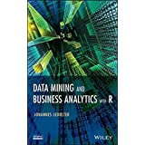 Data Mining and Business Analytics with R by Johannes Ledolter (2013-05-28)
