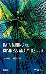 Data Mining and Business Analytics with R by Johannes Ledolter (2013-06-28)