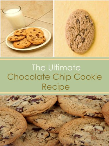 The Ultimate Chocolate Chip Cookie Recipe