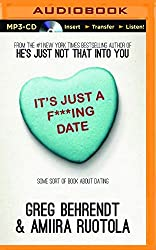 It's Just A F***Ing Date: Some Sort of Book about Dating by Greg Behrendt (2014-12-09)