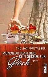 Monsieur Jean und sein Gespür für Glück: Roman (German Edition)