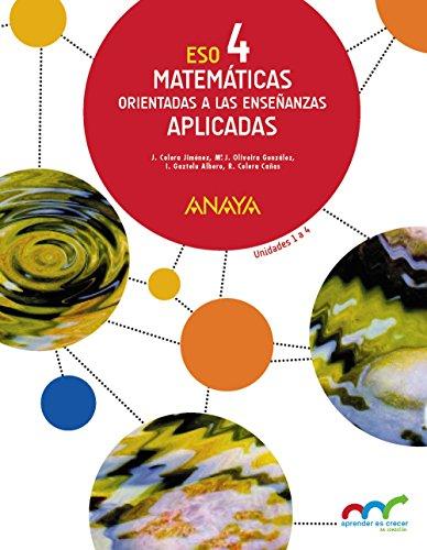 Matemáticas orientadas a las enseñanzas aplicadas 4 (trimestres) (aprender es crecer en conexión)
