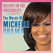 [Believe in the Possibility: The Words of Michelle Obama] [By: Sellers Publishing] [September, 2009]