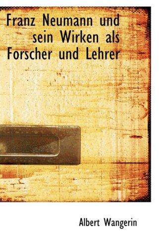 Franz Neumann und sein Wirken als Forscher und Lehrer