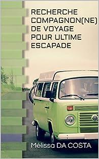 Recherche compagnon(ne) de voyage pour ultime escapade par Da Costa