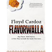Floyd Cardoz: Flavorwalla: Big Flavor. Bold Spices. A New Way to Cook the Foods You Love. by Floyd Cardoz (2016-04-05)