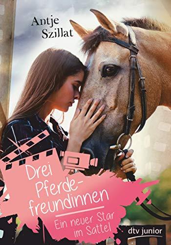 Drei Pferdefreundinnen – Ein neuer Star im Sattel