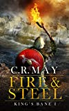 Fire & Steel (King's Bane Book 1)