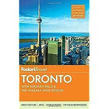 Fodor's Toronto: with Niagara Falls & the Niagara Wine Region (Full-color Travel Guide, Band 25)