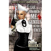 As She Stabbed Me Gently in the Face by Carlton Mellick III (2015-01-01)