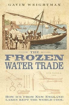 The Frozen Water Trade (Text Only) by [Weightman, Gavin]