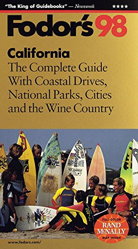 California '98: The Complete Guide with Coastal Drives, National Parks, Cities and the Wine Coun try (Fodor's Gold Guides)
