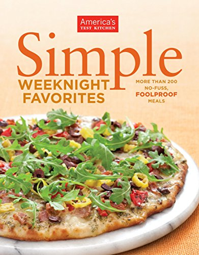 Simple Weeknight Favorites: More Than 200 No-Fuss, Fullproof Meals (English Edition)