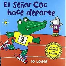 El senor Coc hace deporte / Ready, Steady, Go, Mr. Croc