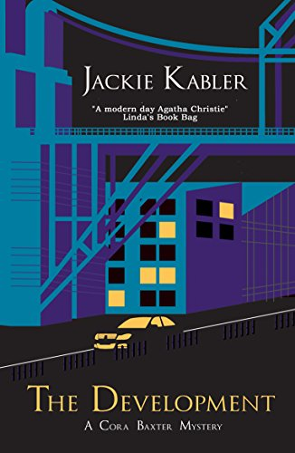 The Development (The Cora Baxter Mysteries Book 3) by [Kabler, Jackie]