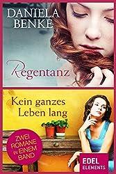 Regentanz / Kein ganzes Leben lang: Zwei Romane in einem Band!