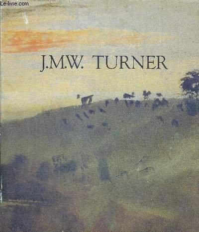 J.M.W. Turner: Catalogue Exposition Galeries nationales du Grand Palais, Paris, 14 octobre 1983 au 16 janvier 1984