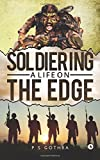 Soldiering: A Life on the Edge - Best Reviews Guide