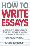 Telecharger Livres How to Write Essays A Step By Step Guide for All Levels with Sample Essays 2nd second Edition by Shiach Don published by How to Books 2009 (PDF,EPUB,MOBI) gratuits en Francaise