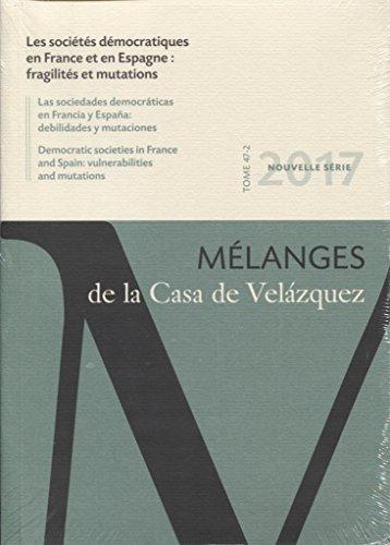 Sociétés démocratiques en France et en Espagne : fragilités et mutations, Les (Mélanges de la Casa de Velázquez)