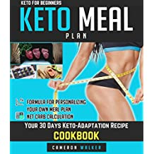 KETO FOR BEGINNERS: KETO MEAL PLAN - Your 30 days Keto-adaptation recipe cookbook (English Edition)