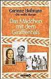 Das Mädchen mit dem Giraffenhals - Corinne Hofmann